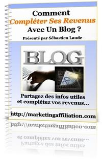 Découvrez les secrets de ceux qui complétent leur revenus avec un blog...